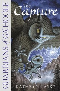 The Capture  Guardians of Ga   Hoole  Book 1  Book