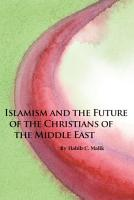 Islamism and the Future of the Christians of the Middle East PDF