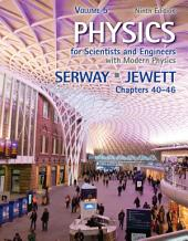 Physics for Scientists and Engineers, Volume 5, Chapters 40-46: Edition 9