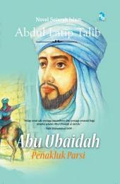 Abu Ubaidah: Penakluk Parsi