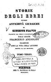 Storie degl'Ebrei ovvero Antichità giudaiche di Giuseppe Flavio: Tomo 3, Volume 3