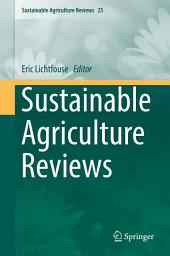 Sustainable Agriculture Reviews: Volume 25