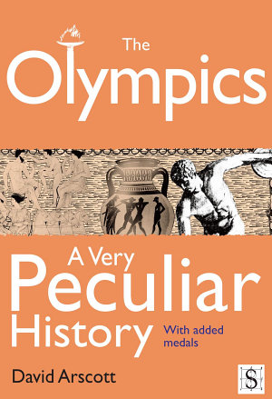 The Olympics, A Very Peculiar History