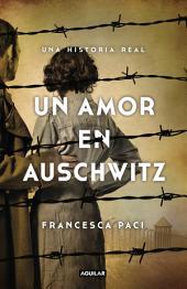 Un amor en Auschwitz: Una historia real