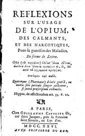 Reflexions sur l'usage de l'opium, des calmants et des narcotiques pour le guerison des maladies en forme de lettre\Philippe Hecquet!