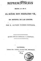 Representacion hecha á S.M.C. el señor D. Fernando VII en defensa de las Cortes