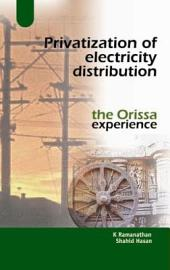 Privatization of electricity distribution: the orissa experience