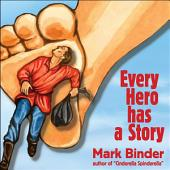 Every Hero Has a Story: A chapter book of stories from around the world