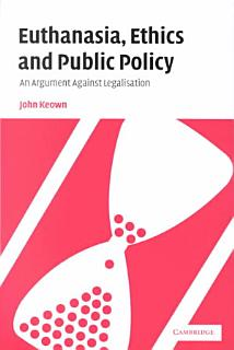 Euthanasia  Ethics and Public Policy Book