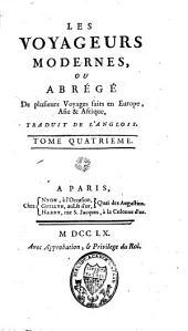 Les voyageurs modernes, ou abrégé de plusieurs voyages faits en Europe, Asie & Afrique: Volume4