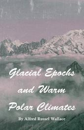 Glacial Epochs and Warm Polar Climates