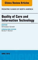 Quality of Care and Information Technology  An Issue of Pediatric Clinics of North America  E Book PDF