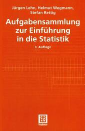 Aufgabensammlung zur Einführung in die Statistik: Ausgabe 3