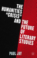 The Humanities  Crisis  and the Future of Literary Studies PDF