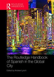 The Routledge Handbook of Spanish in the Global City PDF