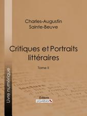 Critiques et Portraits littéraires: Volume2