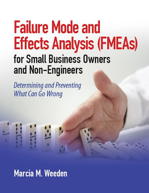 Failure Mode and Effects Analysis  FMEA  for Small Business Owners and Non Engineers PDF