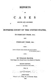 Reports of cases argued and adjudged in the Supreme Court of the United States [August and December terms, 1801-February term, 1815]: Volume 2