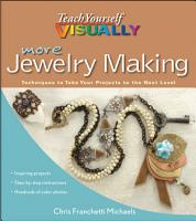 More Teach Yourself VISUALLY Jewelry Making PDF