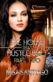 The House that Hustle Built - Part 2