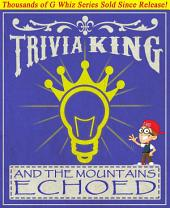 And the Mountains Echoed - Trivia King!: Fun Facts and Trivia Tidbits Quiz Game Books