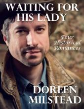 Waiting for His Lady: Four Historical Romances