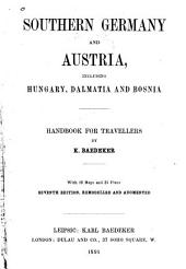 Southern Germany and Austria: Including Hungary, Dalmatia and Bosnia. Handbook for Travellers
