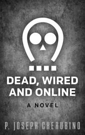 Dead, Wired and Online