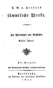 J. G. v. Herders sämmtliche Werke: Zur Philosophie und Geschichte