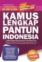 Kamus Lengkap Pantun Indonesia: Kamus Pantun Paling Lengkap Yang Pernah Ada