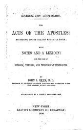 Πραξεις των Ἀποστολων. The Acts of the Apostles; according to the text of Augustus Hahn; with notes and a lexicon ... By John J. Owen, etc