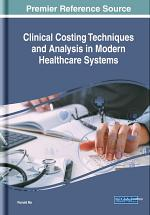 Clinical Costing Techniques and Analysis in Modern Healthcare Systems