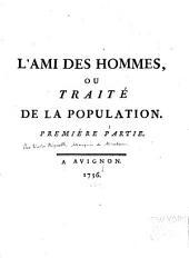 L'ami des hommes: ou, Traité de la population..., Volumes1à2