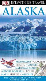 DK Eyewitness Travel Guide: Alaska