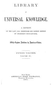Library of Universal Knowledge: A Reprint of the Last (1880) Edinburgh and London Edition of Chambers' Encyclopaedia, with Copious Additions by American Editors, Volume 4