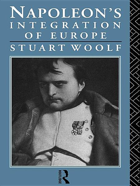 Download Napoleon s Integration of Europe Book