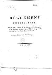 Règlements provisoires relatifs à l'exercice de la médecine, de la chirurgie et de la pharmacie dans le grand Hôpital de Lyon, arrêté en bureau le 31 décembre 1791