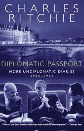 Diplomatic Passport: More Undiplomatic Diaries, 1946-1962