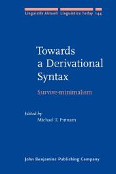 Towards a Derivational Syntax: Survive-minimalism