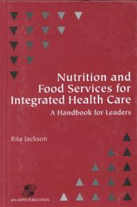 Nutrition and Food Services for Integrated Health Care Book