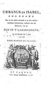 Urbanus en Isabel, duo drama. Zoo als het zelve vertoond is [...] op de kermis van't jaar 1778. door Marten en Claasje