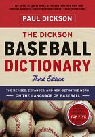 The Dickson Baseball Dictionary  Third Edition  PDF