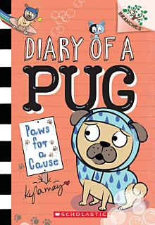 Paws for a Cause  A Branches Book  Diary of a Pug  3  Book