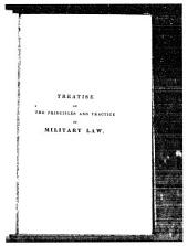 A Treatise on the Principles and Practice of Military Law