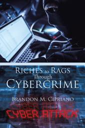 Riches to Rags Through Cybercrime