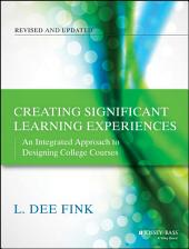 Creating Significant Learning Experiences: An Integrated Approach to Designing College Courses, Edition 2