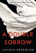 A Double Sorrow: A Version of Troilus and Criseyde