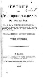 Histoire des Républiques italiennes du moyen âge: Volume 8