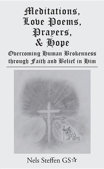 Meditations  Love Poems  Prayers  and Hope PDF
