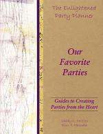 The Enlightened Party Planner: Guides to Creating Parties from the Heart - Our Favorite Parties